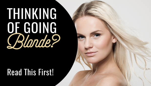 Thinking Of Going Blonde? Read This First!