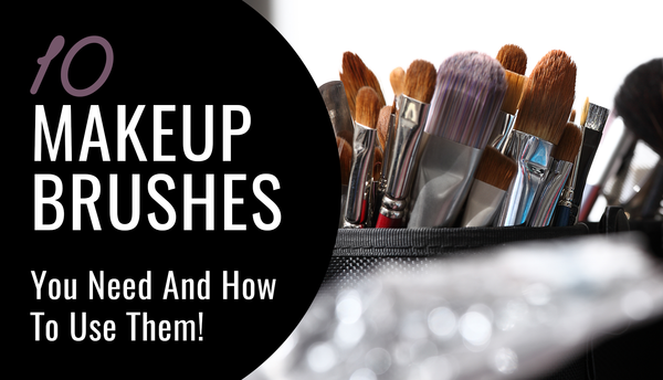 10 Makeup Brushes You Need And How To Use Them!