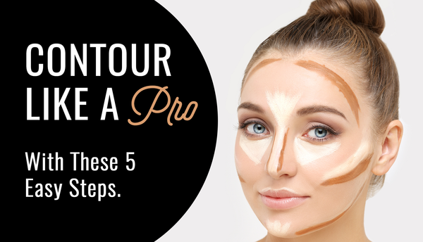 Contour Like A Pro With These 5 Easy Steps!