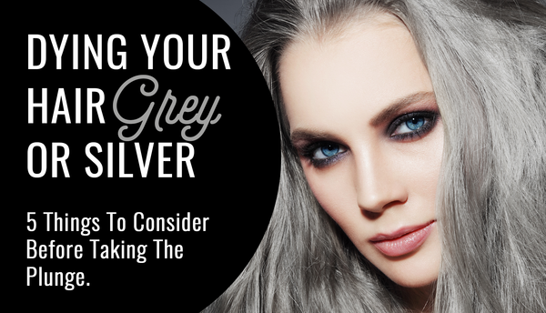 Thinking of Dying Your Hair Grey? Read This!