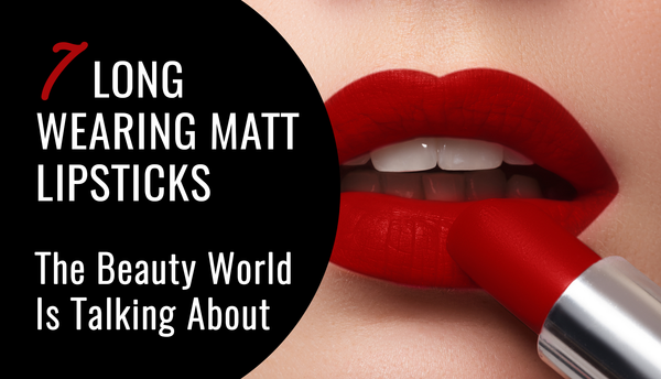 7 Long Wear Lipsticks The Worlds Is Crazy About!