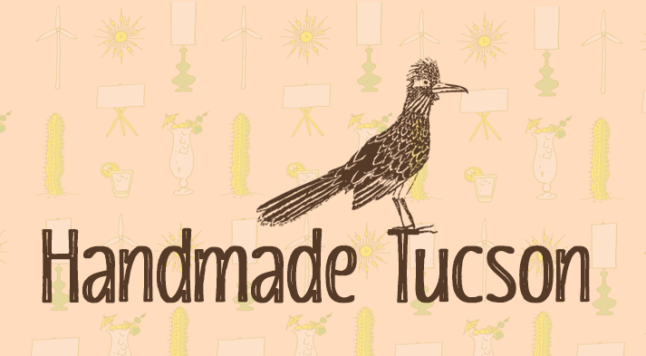 Second Handmade Tucson event: Rescheduled (date to be determined)