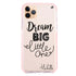 Dream Big Frosted Bumper Case