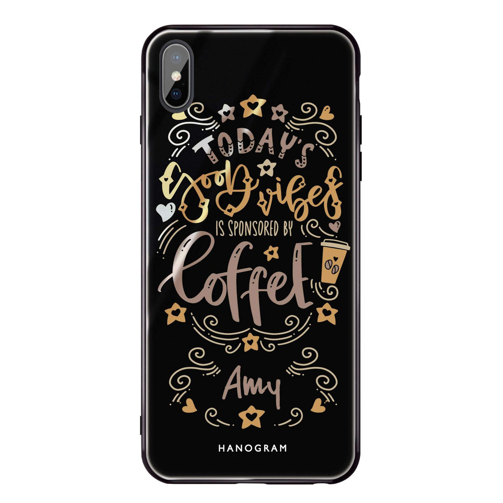 Good vibes coffee iPhone XS Max Glass Case