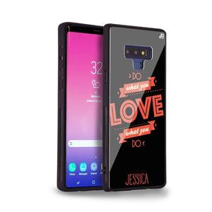Do what you love Samsung Note 9 Glass Case