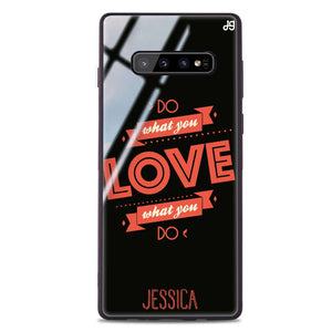 Do what you love Samsung S10 Plus Glass Case