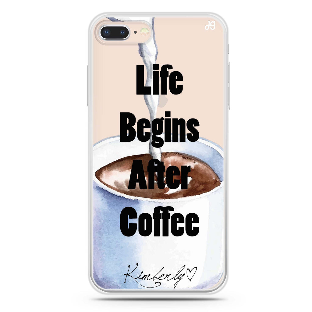 Life begins after coffee iPhone 8 Soft Clear Case