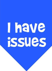 "Blue ""I have Issues"" Dog Bandana - Miami Pooch Pet Boutique"