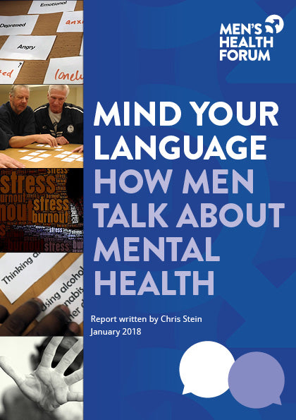 Mind Your Language: How men talk about mental health