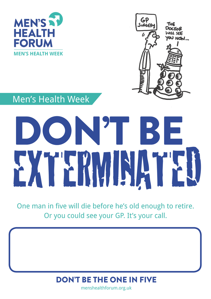 Don't be the one in five - Exterminated (See Your GP) Posters - Men's Health Week 2015 (pdf)