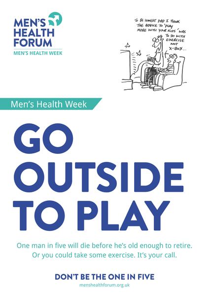 Don't be the one in five - Go out and play (Exercise) Posters - Men's Health Week 2015 (pdf)