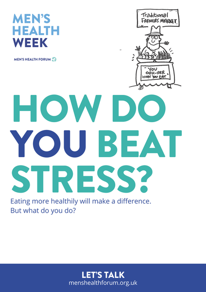 How do you beat stress? Let's talk. - Healthy Eating Poster - Men's Health Week 2016 (pdf)