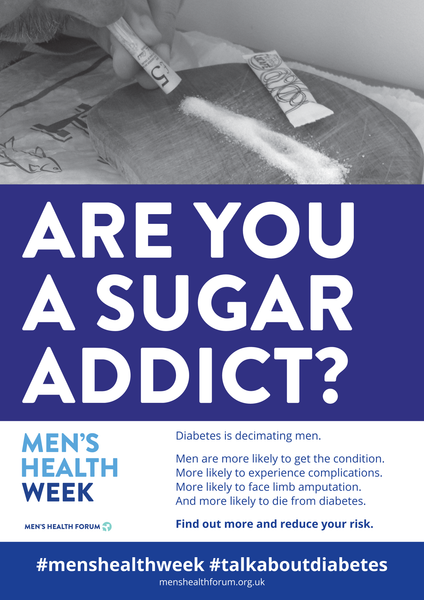 #TalkAboutDiabetes - Are You A Sugar Addict? (Sugar) Poster - Men's Health Week 2018 (pdf)