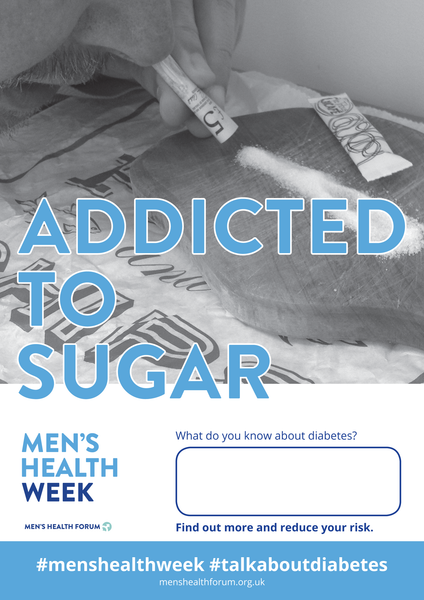 #TalkAboutDiabetes - Addicted To Sugar Poster - Men's Health Week 2018 (pdf)