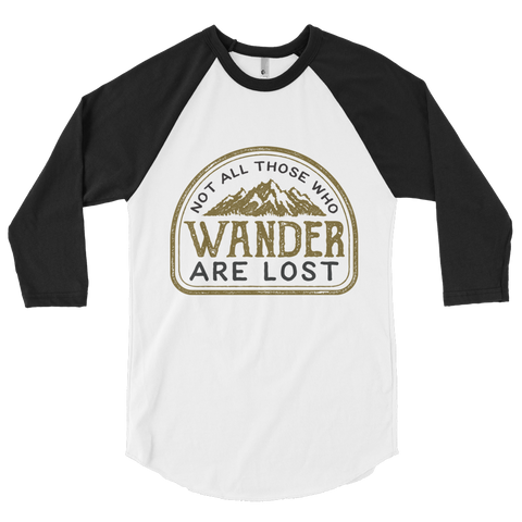 Not All Those Who Wander Are Lost Raglan Baseball
