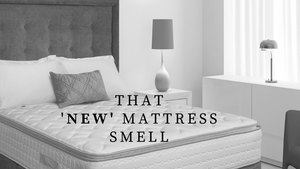 That 'New' Mattress Smell