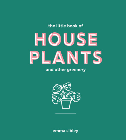 Book - House Plants and Other Greenery by Emma Sibley