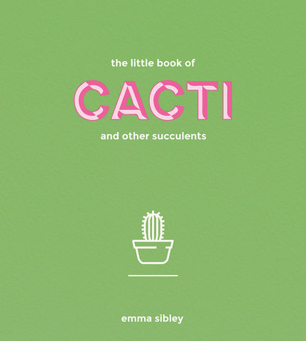 Book - The Little Book Of Cacti by Emma Sibley