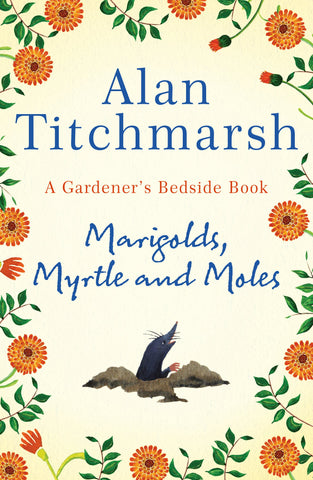 Book - Marigolds, Myrtle and Moles: A Gardener's Bedside Book by Alan Titchmarsh