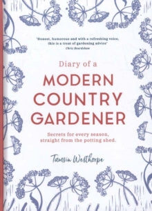 Gardeners Books - Diary of a Modern Country Gardener by Tamsin Westhorpe