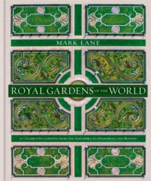 Royal Gardens of the World by Mark Lane