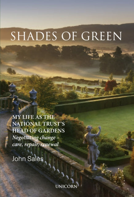 Shades of Green : My life as the National Trust Head of Garden by John Sales