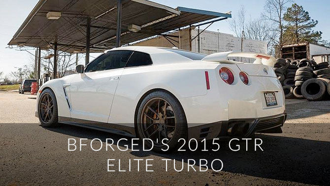 Bforged's 2015 GTR ELITE Turbo