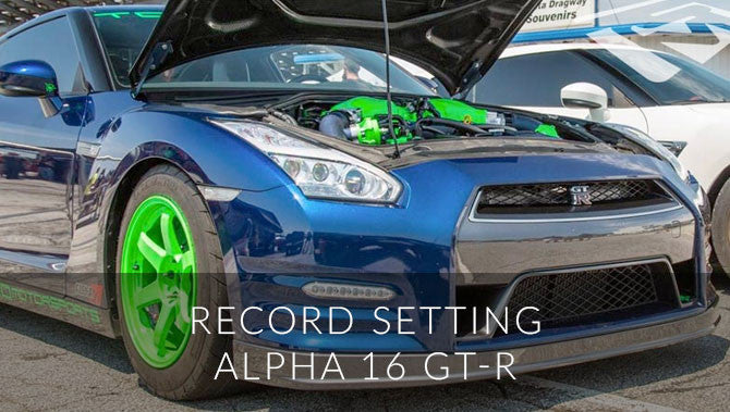 Record Setting Alpha 16 GT-R