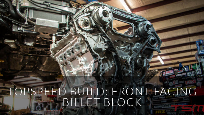 TopSpeed Build: Front Facing Billet Block