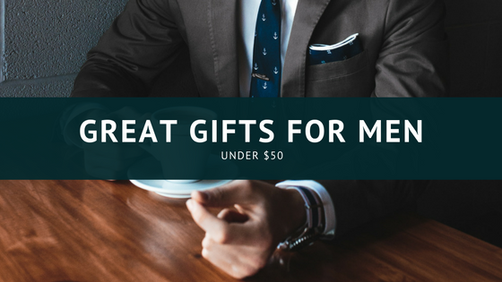 Great Gifts for Men under $50