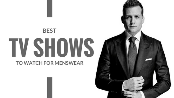 Best TV Shows To Watch For Menswear