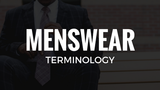Menswear Terminology