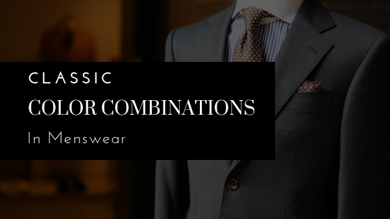 Classic Color Combinations in Menswear