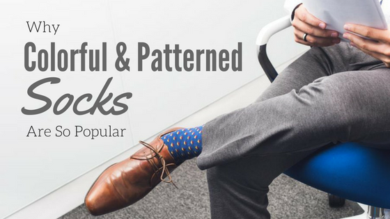 Why Colorful And Patterned Socks Are So Popular
