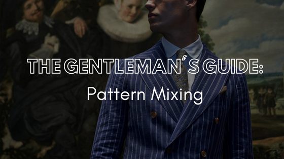 The Gentleman's Guide: Pattern Mixing