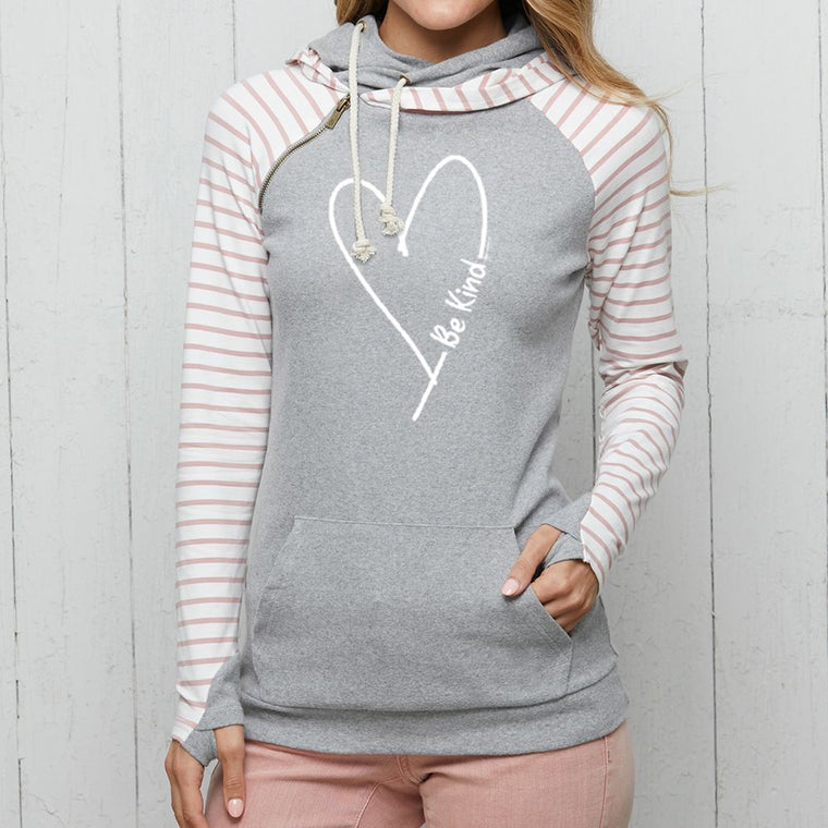 """Be Kind With Love"" Women's Striped Double Hood Pullover"