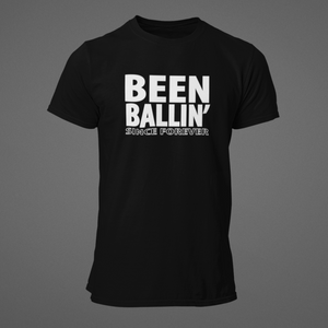Been Ballin' Since Forever EXP4 T-Shirt