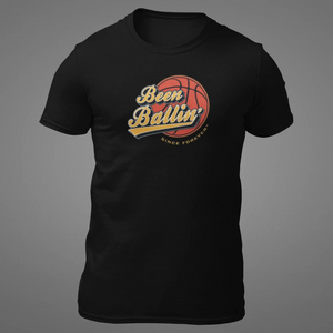 Been Ballin' Since Forever Basketball T-Shirt