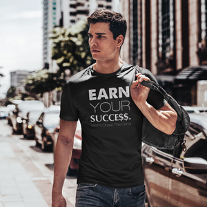 Earn Your Success Short-Sleeve Unisex T-Shirt