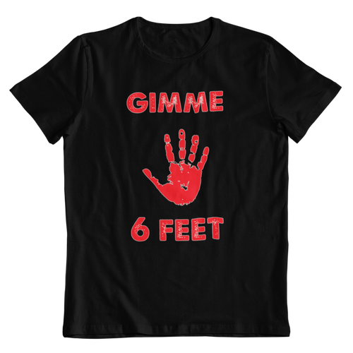 Gimme 6 Feet Short-Sleeve Unisex T-Shirt
