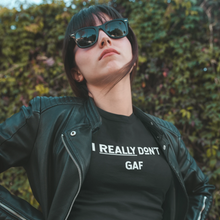 I Really Don't GAF Unisex Tee