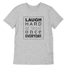 Laugh Hard At Least Once Everyday Short-Sleeve Unisex T-Shirt