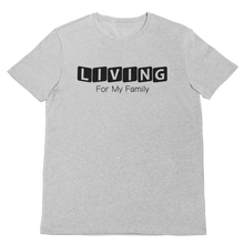Living For My Family T-Shirt