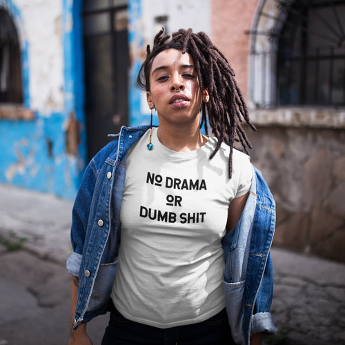 No Drama Or Dumb Shit T-Shirt