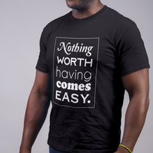 Nothing Worth Having comes Easy Short-Sleeve Unisex T-Shirt