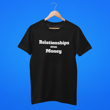 Relationships Over Money T-Shirt