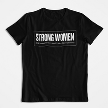 Strong Women Still Need Their Hand Held (Sometimes) T-Shirt