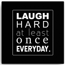 Laugh Hard Once Every Day Canvas Wall Art