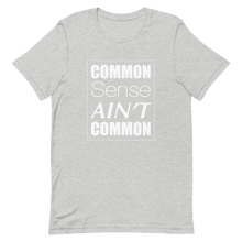 Common Sense Ain't Common Short-Sleeve Unisex T-Shirt
