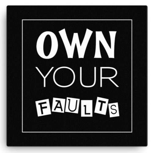 Own Your Faults Canvas Wall Art